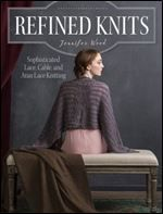 Refined Knits: Sophisticated Lace, Cable, and Aran Lace Knitwear free ebook download