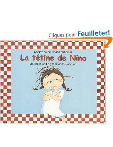 La Tétine de Nina - Christine Naumann-Villemin, Marianne Barcilon - Amazon.fr - Livres