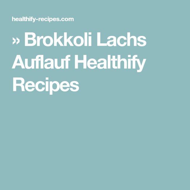 » Brokkoli Lachs Auflauf Healthify Recipes