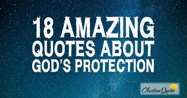 Pinterest Christian Quotes: 18 Amazing Quotes About God's Protection