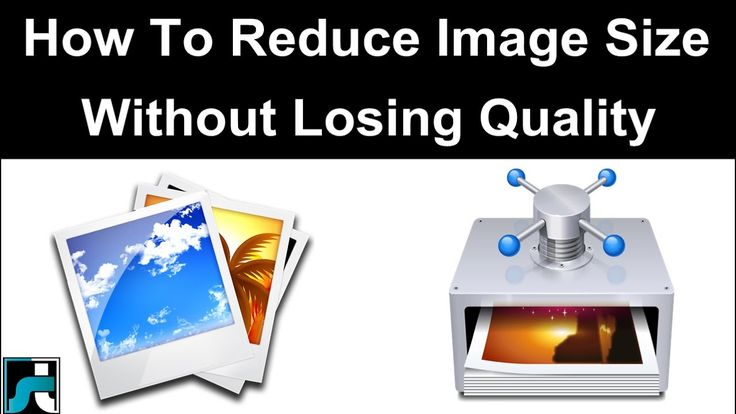 How To Reduce/Compress Image File Size Without Losing Image Quality (3 W...