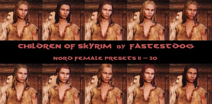Children of Skyrim - New Nord Presets and MORE - by FastestDog - FULLY SEVENBASE 7B UNPB CBBE RACEMENU ECE COMPATIBLE at Skyrim Nexus - mods and community