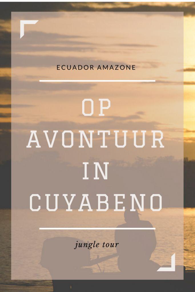 Ecuador Amazone jungle tour - Op avontuur in het Cuyabeno reservaat - Hasta la Próxima