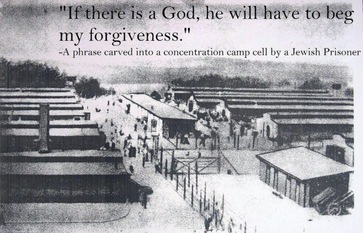 «Если Бог существует-ему придётся умолять меня о прощении» Надпись на стене концлагеря,вырезанная еврейским узником
