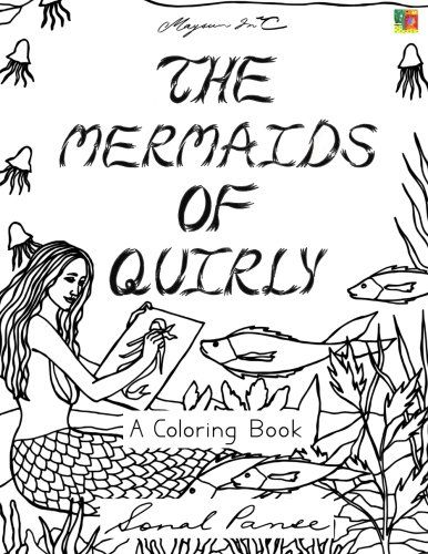 The Mermaids Of Quirly: A Coloring Book (The Quirly Color... https://www.amazon.com/dp/1539121259/ref=cm_sw_r_pi_dp_x_4HN8xb3QXPHDZ