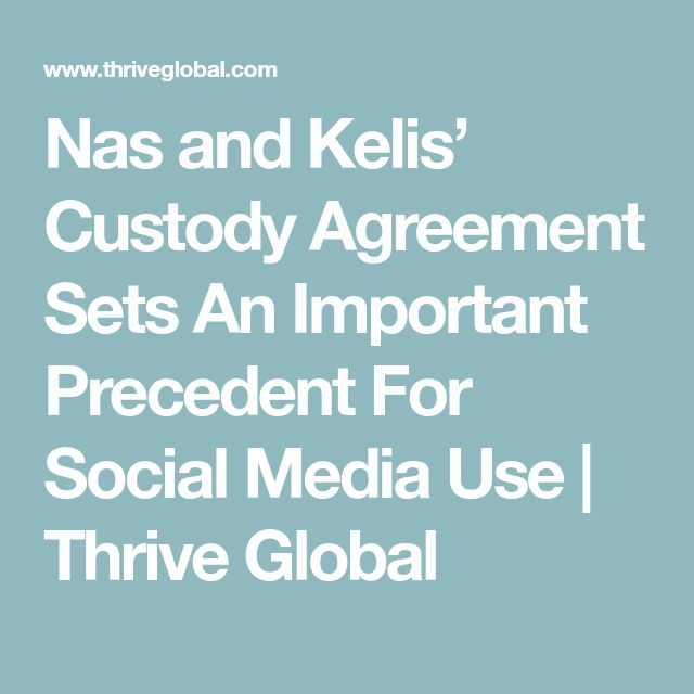 Nas and Kelis' Custody Agreement Sets An Important Precedent For Social Media Use | Thrive Global