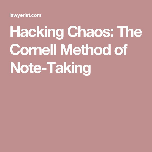 Hacking Chaos: The Cornell Method of Note-Taking