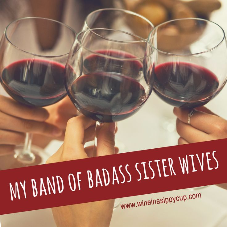 My Badass Band of Sister Wives
