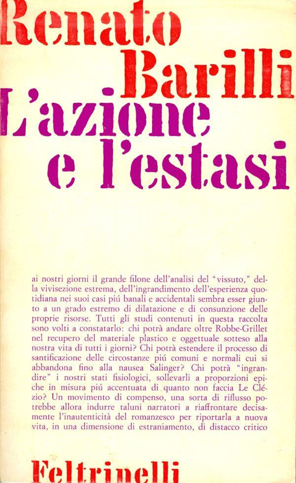 RENATO BARILLI - L'AZIONE E L'ESTASI - Feltrinelli 1967 - Materiali 13