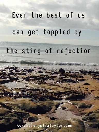 How the sting of rejection almost toppled me....