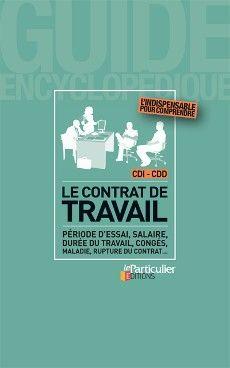 Le contrat de travail, avril 2015 Collection Guide encyclopédique
