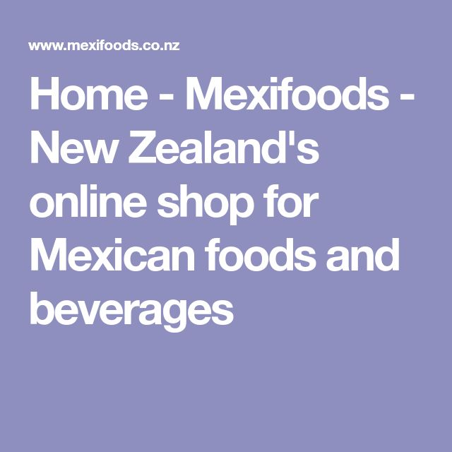 Home - Mexifoods - New Zealand's online shop for Mexican foods and beverages