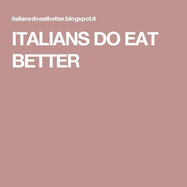 ITALIANS DO EAT BETTER