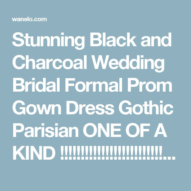 Stunning Black and Charcoal Wedding Bridal Formal Prom Gown Dress Gothic Parisian ONE OF A KIND !!!!!!!!!!!!!!!!!!!!!!!!!!!! on Wanelo