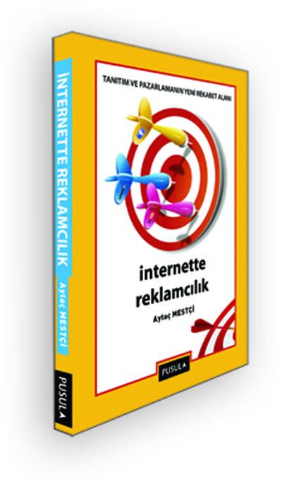 """Aytaç Mestçi'nin Yeni Kitabı """"İnternette Reklamcılık"""" Raflarda - Aytaç Mestçi, tanıtım ve pazarlamanın yeni rekabet alanı üzerine kavramsal, teknik ve pratik bilgileri İnternette Reklamcılık kitabıyla ele alıyor(...)"""