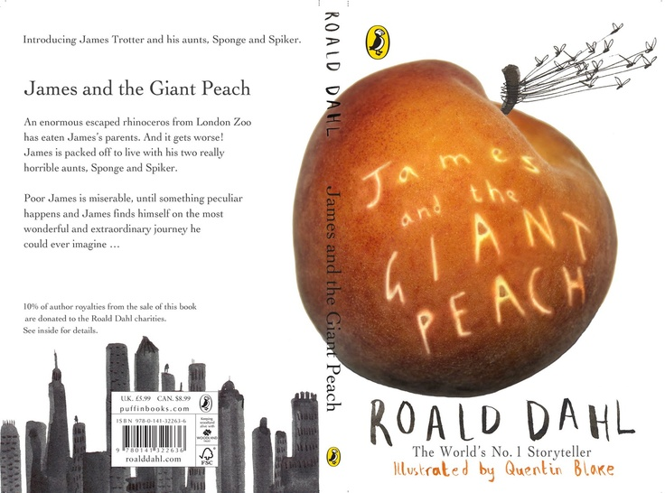 James and the Giant Peach (by the genius Roald Dahl)