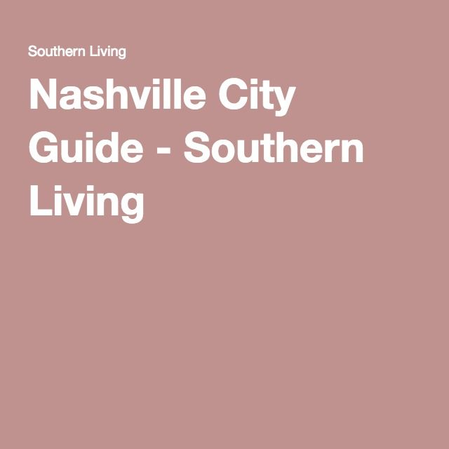 Nashville City Guide - Southern Living