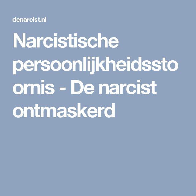 Narcistische persoonlijkheidsstoornis - De narcist ontmaskerd