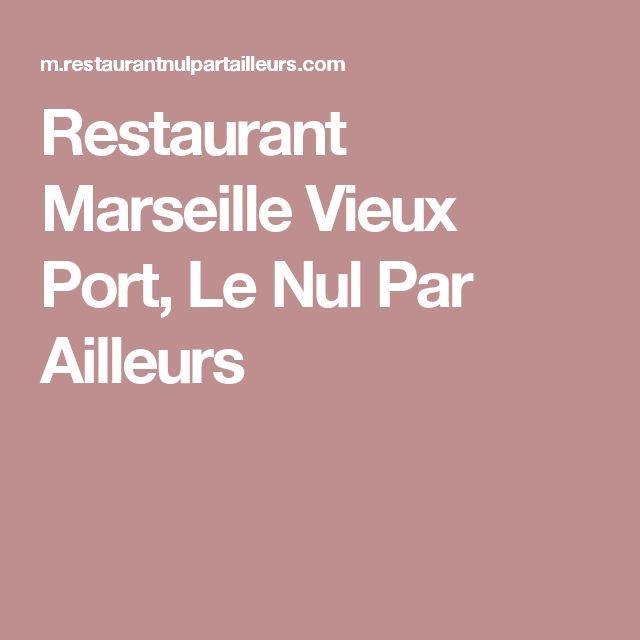 Restaurant Marseille Vieux Port, Le Nul Par Ailleurs