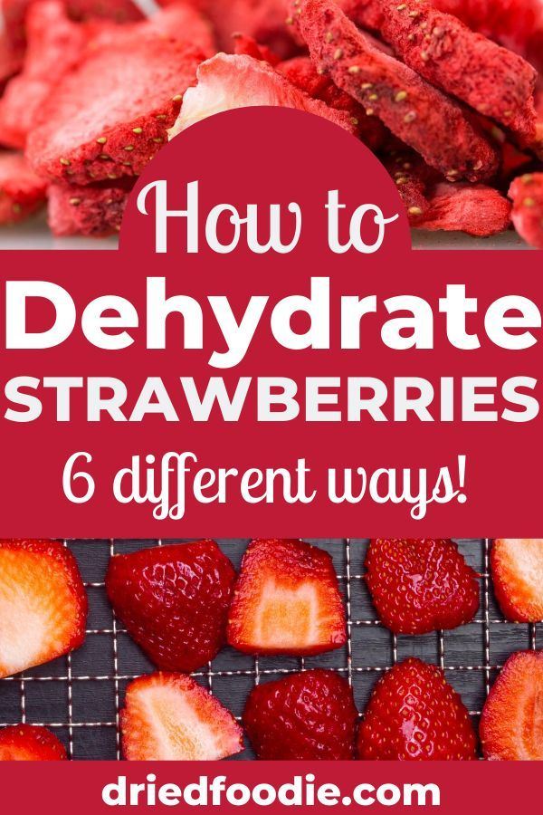 How To Dehydrate Strawberries Dehydrated Strawberries Dried Strawberries Dehydrated Food