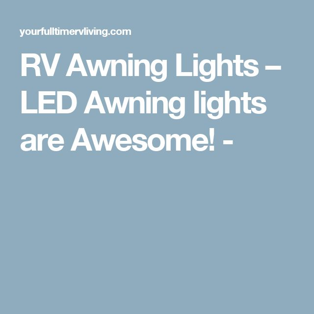 RV Awning Lights – LED Awning lights are Awesome! -