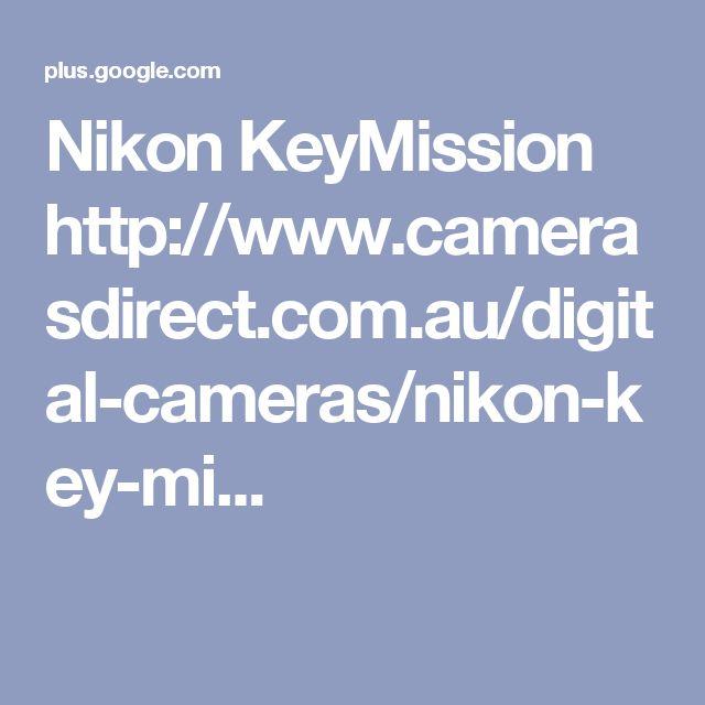 Nikon KeyMission http://www.camerasdirect.com.au/digital-cameras/nikon-key-mi...