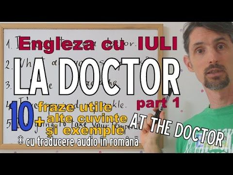 Sa invatam Engleza - LA DOCTOR/AT THE DOCTOR - Let's learn English (cu t...