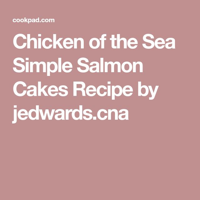 Chicken of the Sea Simple Salmon Cakes Recipe by jedwards.cna