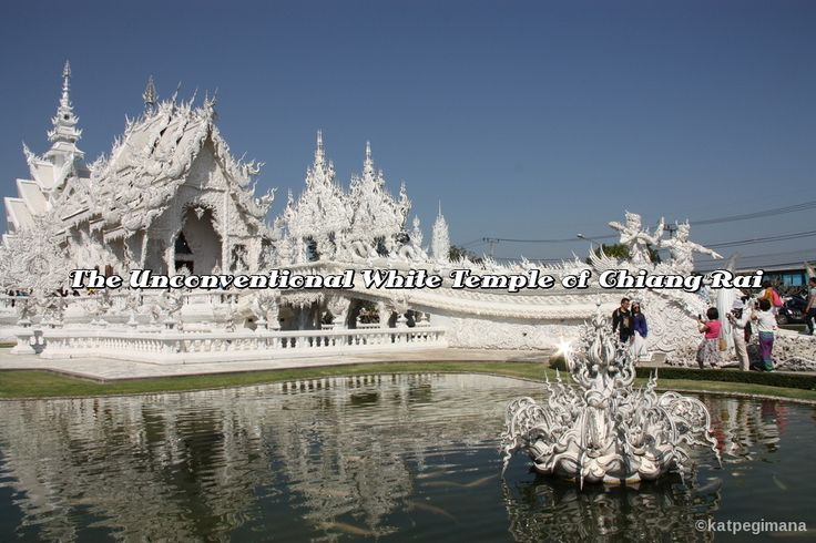 The unconventional (and to some extent, a little weird) White Temple in Chiang Rai.