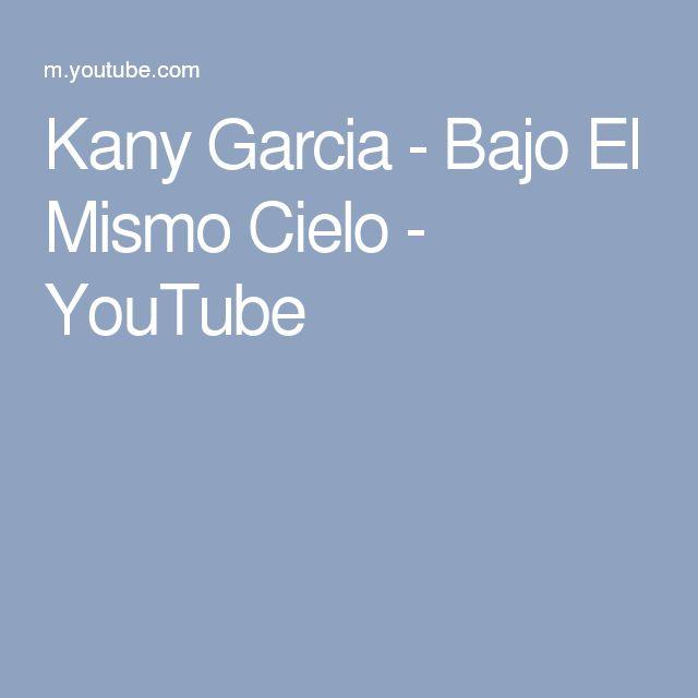 Kany Garcia - Bajo El Mismo Cielo - YouTube