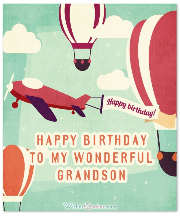 Birthday Wishes For Grandson, Grandbaby Or Grand-Young-Man