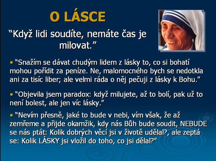 O LÁSKE: Keď ľudí súdite, nemáte čas ich milovať. -- Matka Tereza