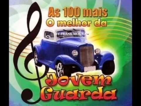 Saudades desse tempo que não volta mais !!!!  AS 100  MELHORES MÚSICAS DA JOVEM GUARDA BRASILEIRA