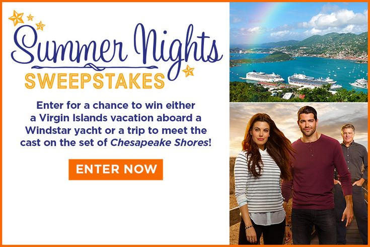 Win either a Virgin Islands vacation aboard a Windstar yacht, or a trip to meet the cast of Hallmark Channel's!