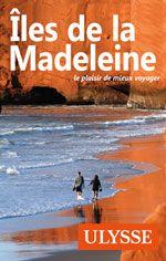 Îles de la Madeleine, éd. Ulysse, $19.95