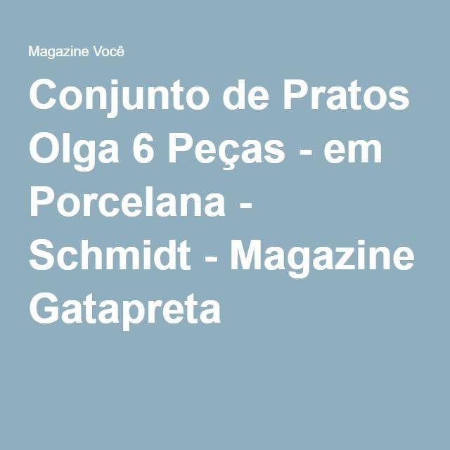 Conjunto de Pratos Olga 6 Peças - em Porcelana - Schmidt - Magazine Gatapreta