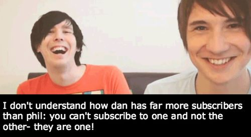 It kills me when people say Dan is better or that they love Dan and not Phil. They are equally amazing and I love them so much <3