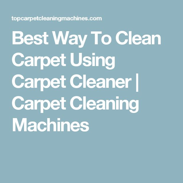 Best Way To Clean Carpet Using Carpet Cleaner | Carpet Cleaning Machines
