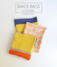 Reusable Snack Bags - Tutorial | Sisters, What!