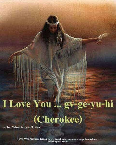 I love you in Cherokee                                                                                                                                                                                 More