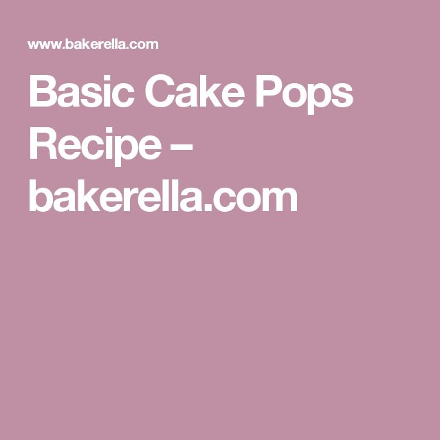 Basic Cake Pops Recipe – bakerella.com