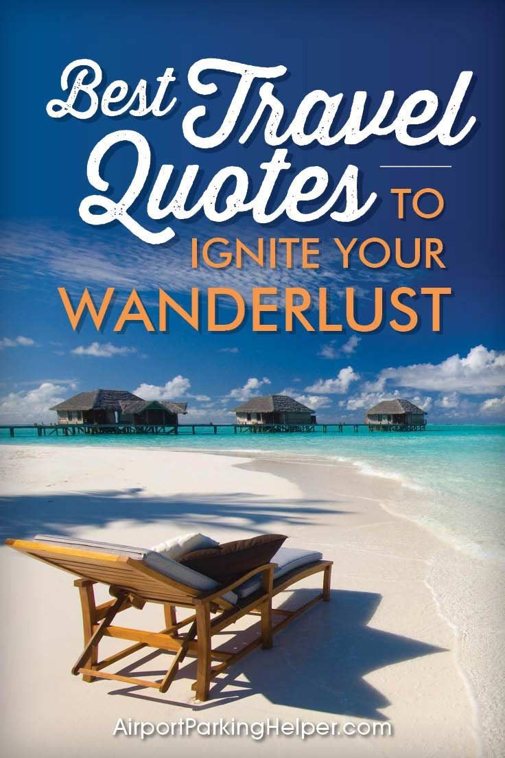 Top travel quotes and travel sayings that will inspire you to plan a new adventure. Enjoy and share these quotes about travel with your friends and family, courtesy of https://airportparkinghelper.com where you'll find cheap airport parking tips, coupons and other budget travel deals. Embrace your wanderlust!