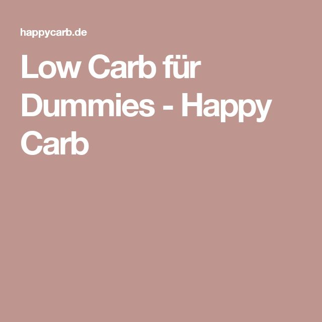 Low Carb für Dummies - Happy Carb