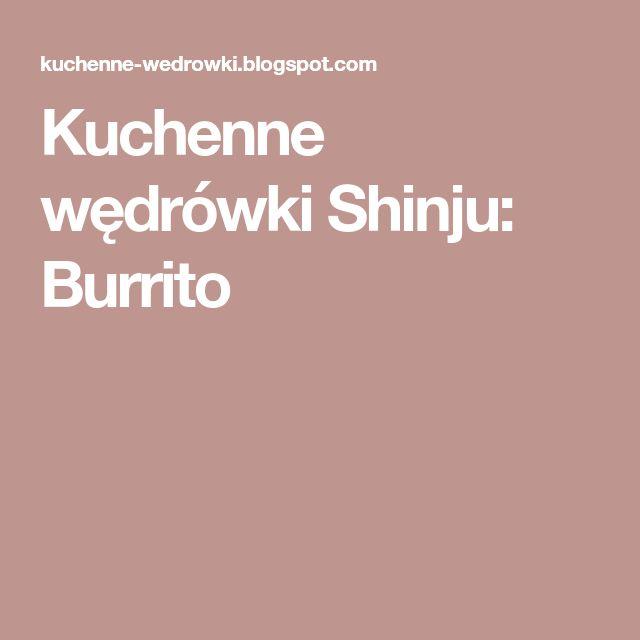 Kuchenne wędrówki Shinju: Burrito