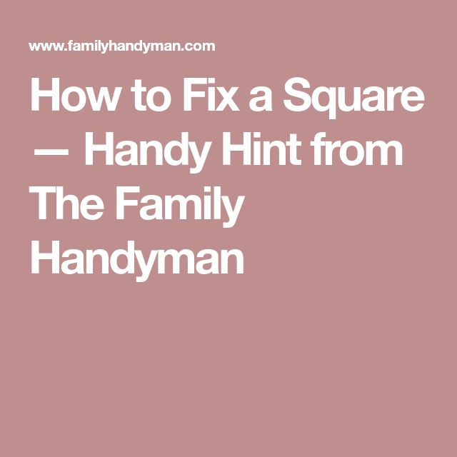 How to Fix a Square — Handy Hint from The Family Handyman