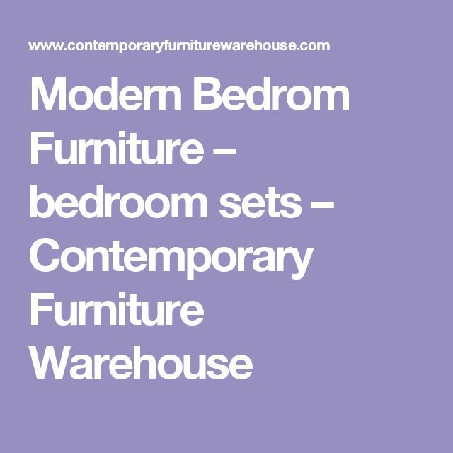 Modern Bedrom Furniture – bedroom sets – Contemporary Furniture Warehouse