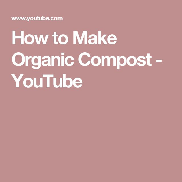 How to Make Organic Compost - YouTube