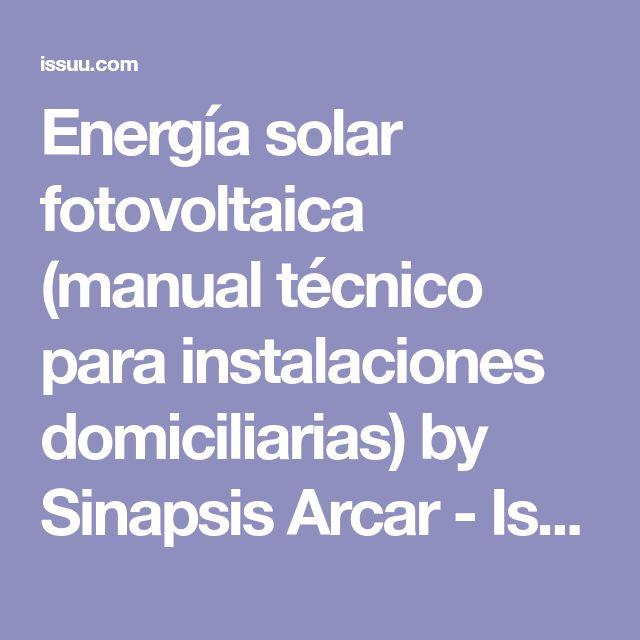 Energía solar fotovoltaica (manual técnico para instalaciones domiciliarias) by Sinapsis Arcar - Issuu