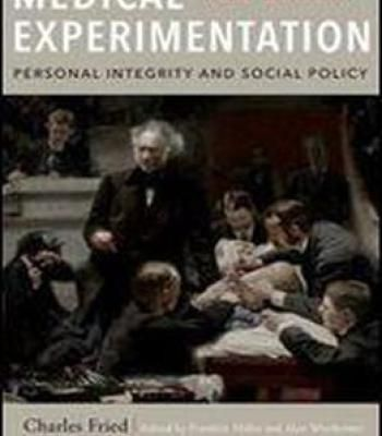 Medical Experimentation: Personal Integrity And Social Policy: New Edition PDF