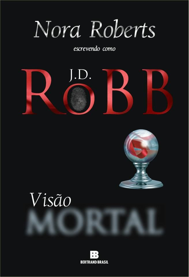 Nora Roberts – JD. Robb – Visão Mortal